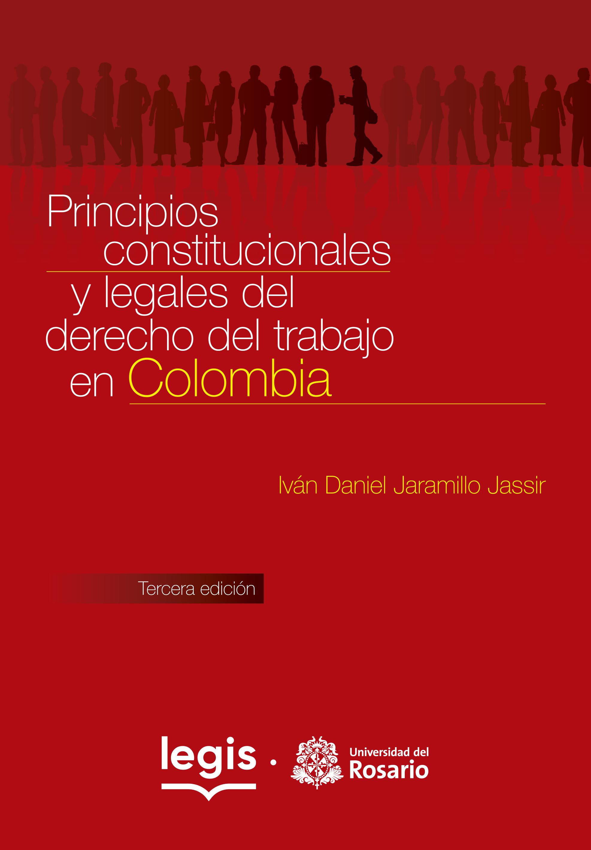 Principios constitucionales y legales del derecho del trabajo 3a ed