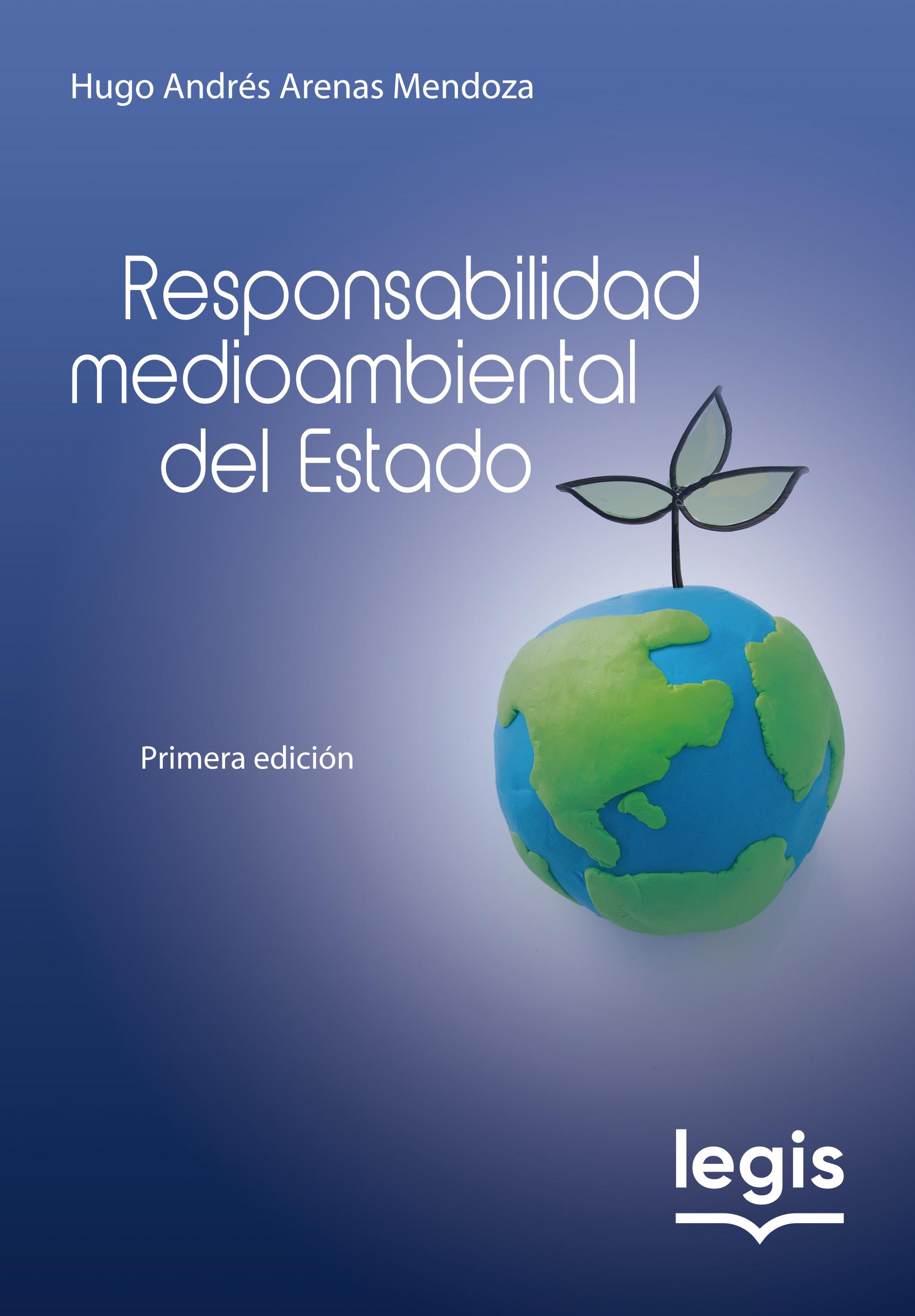 Responsabilidad Medioambiental del Estado 1a Ed