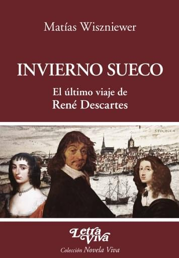 Invierno sueco: el último viaje de René Descartes