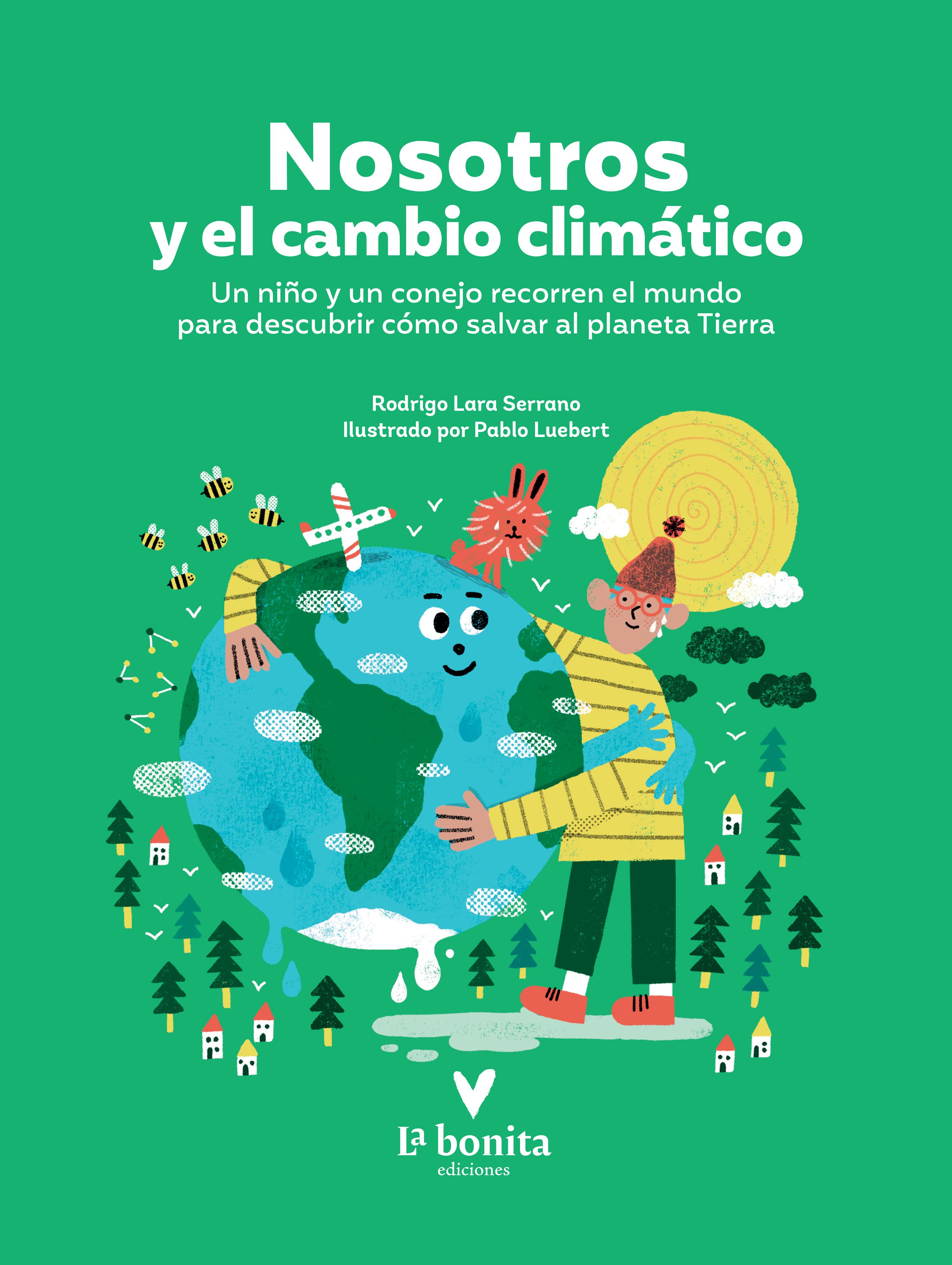 Nosotros y el cambio climático: Un niño y un conejo recorren el mundo para descubrir cómo salvar al planeta Tierra