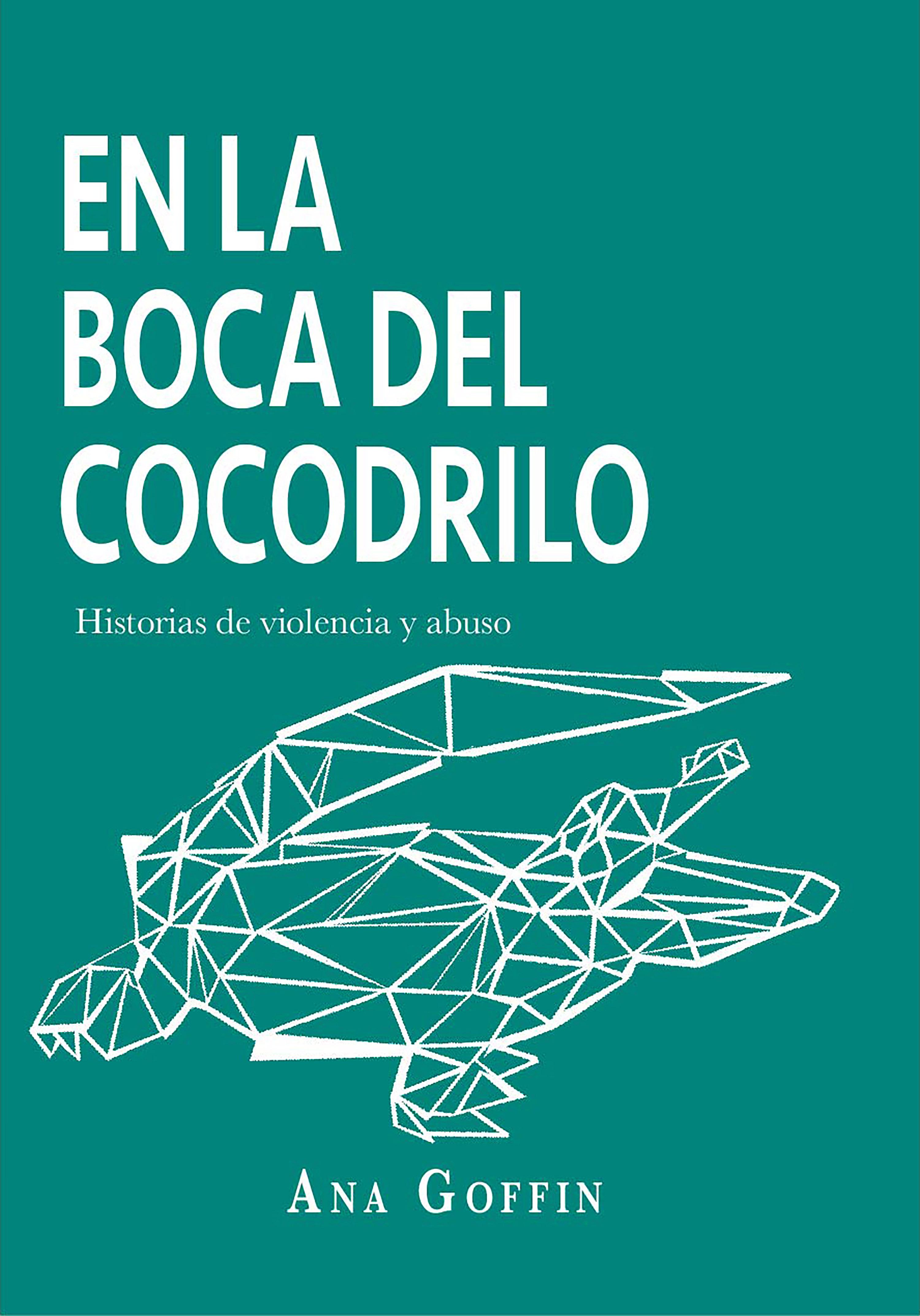 En la boca del cocodrilo: Historias de violencia y abuso