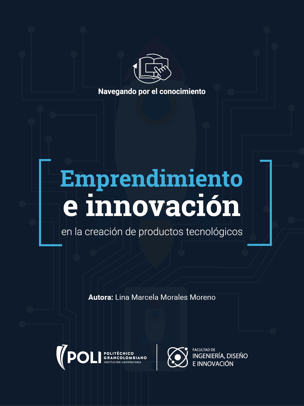 Emprendimiento e innovación en la creación de productos tecnológicos