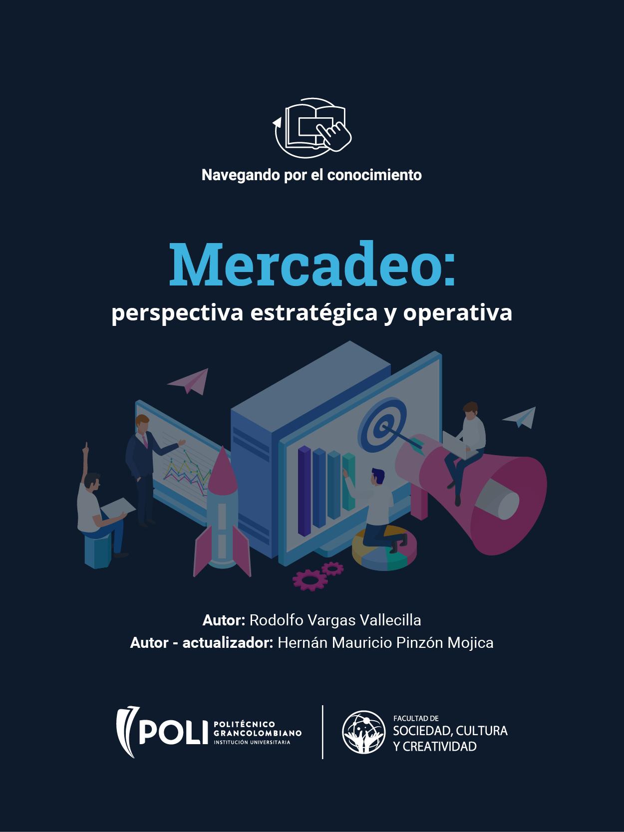 Mercadeo: perspectiva estratégica y operativa