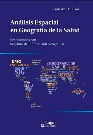 ANÁLISIS ESPACIAL EN GEOGRAFÍA DE LA SALUD. Resoluciones con Sistemas de Información Geográfica