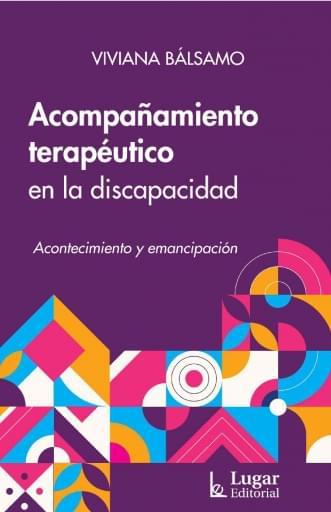 ACOMPAÑAMIENTO TERAPÉUTICO EN LA DISCAPACIDAD. Acontecimiento y emancipación