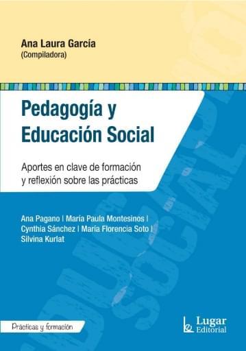 PEDAGOGÍA Y EDUCACIÓN SOCIAL. Aportes en clave de formación y reflexión sobre las prácticas
