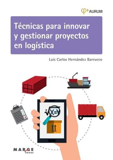 Técnicas para innovar y gestionar proyectos en logística. Aurum 1B