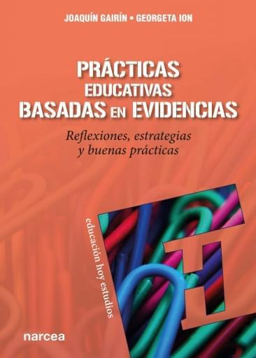 Prácticas educativas basadas en evidencia. Reflexiones, estrategias y buenas prácticas