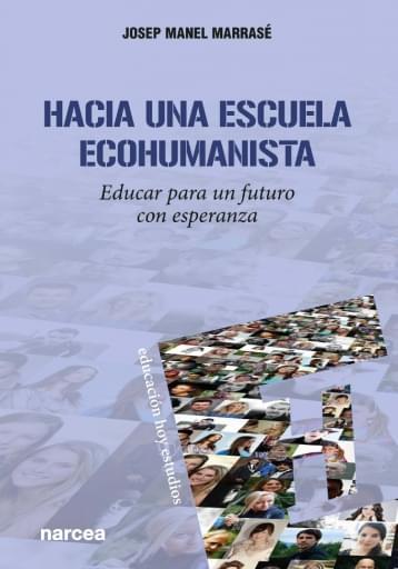 Hacia una escuela ecohumanista. Educar para un futuro con esperanza