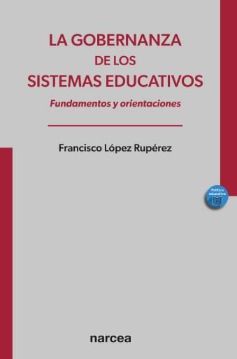 La gobernanza de los sistemas educativos. Fundamentos y orientaciones