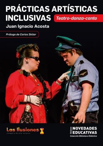 Prácticas artísticas inclusivas. Teatro-danza-canto