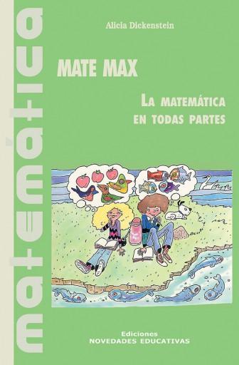 Mate Max. La matemática en todas partes