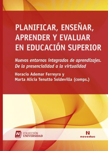 Planificar, enseñar, aprender y evaluar en educación superior