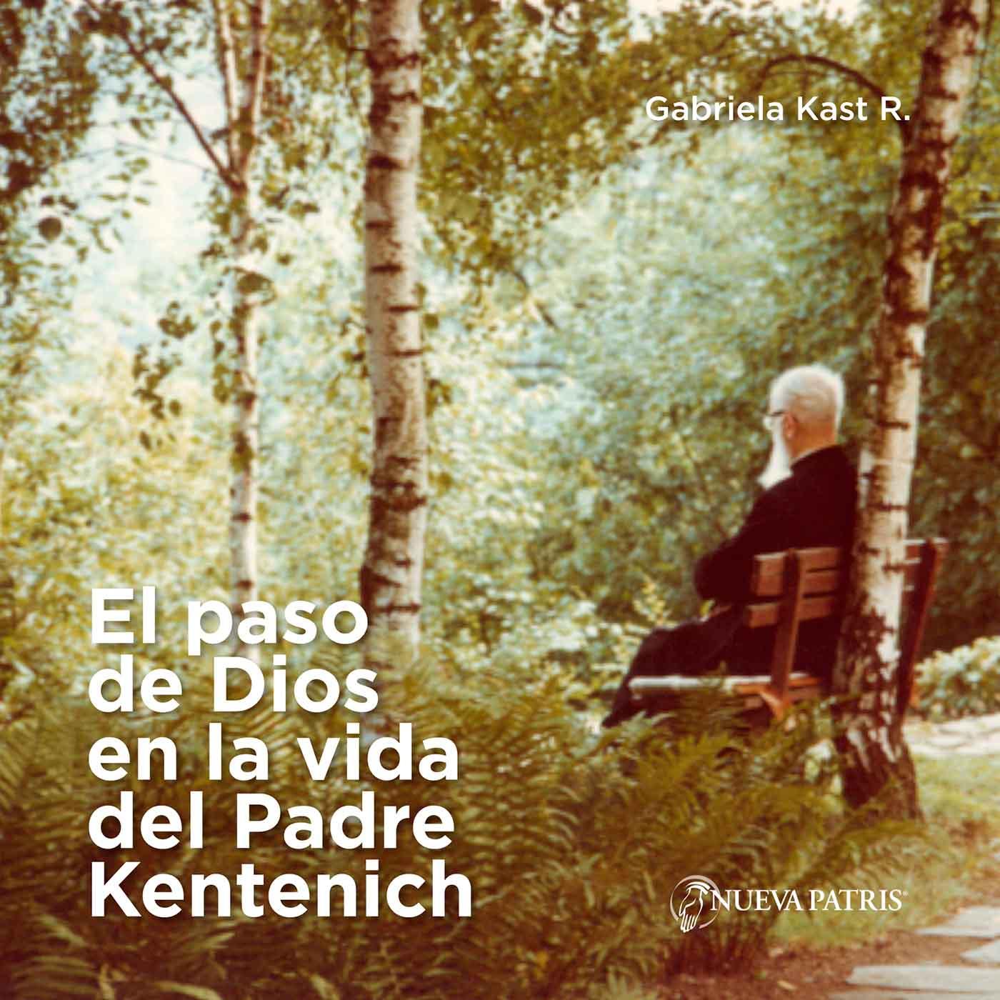 El paso de Dios en la vida del Padre Kentenich