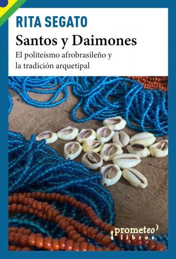 SANTOS Y DAIMONES. SEGATO, RITA