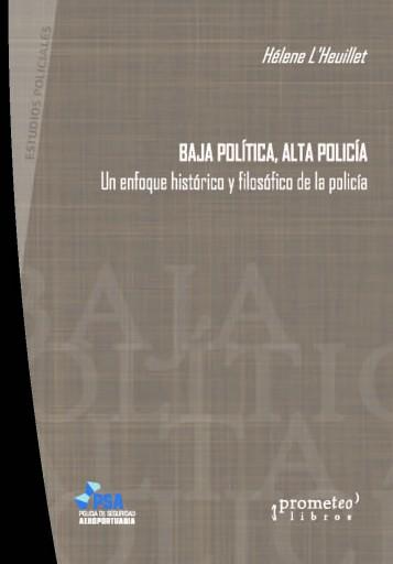 Baja política, alta policía L´HEUILLET, HELENE