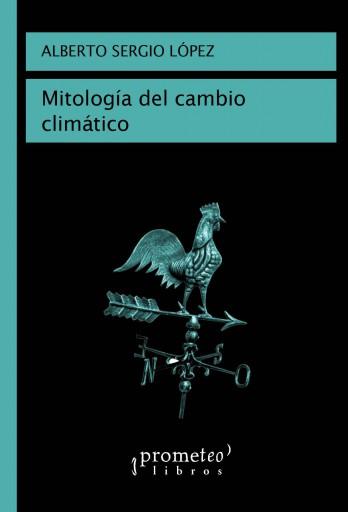 Mitología del cambio climático LOPEZ, ALBERTO