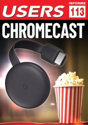113 Informe USERS Chromecast