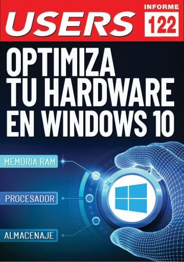 122 Informe USERS Optimiza tu hardware en Windows 10