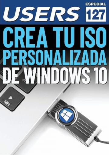 127 Informe USERS Crea tu ISO personalizada de Windows 10