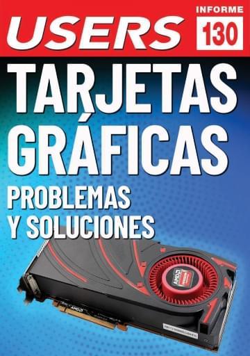 130 Informe USERS Tarjetas gráficas: problemas y soluciones