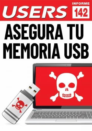 142 Informe USERS Asegura tu memoria USB
