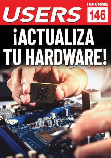146 Informe USERS ¡Actualiza tu hardware!