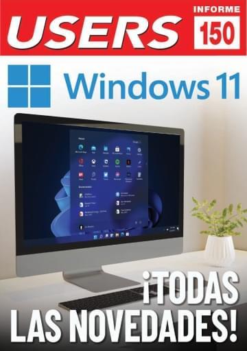 150 Informe USERS Windows 11 ¡Todas las novedades!