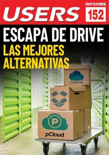 152 Informe USERS Escapa de drive Las mejores alternativas