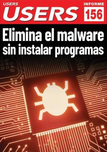 156 Informe USERS Elimina el malware sin instalar programas