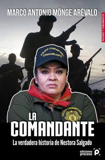 La comandante.  La verdadera historia de Nestora Salgado