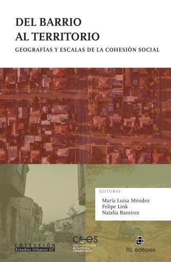 Del barrio al territorio. Geografías y escalas de la cohesión social