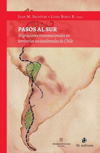 Pasos al sur: Migraciones transnacionales en territorios socioculturales de Chile