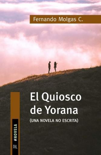 El Quiosco de Yorana (novela no escrita)