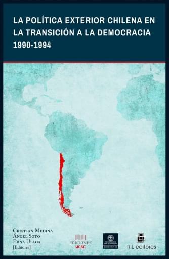La política exterior chilena en la transición a la democracia 1990-1994
