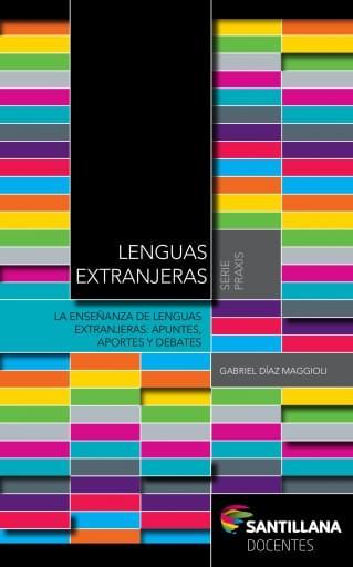 La enseñanza de lenguas extranjeras: apuntes, aportes y debates