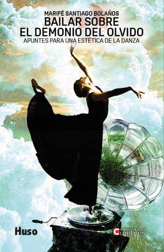 Bailar sobre el demonio del olvido