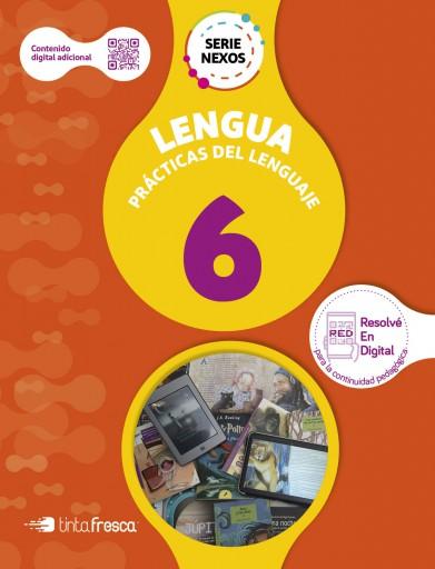 Prácticas del Lenguaje 6 - Serie Nexos