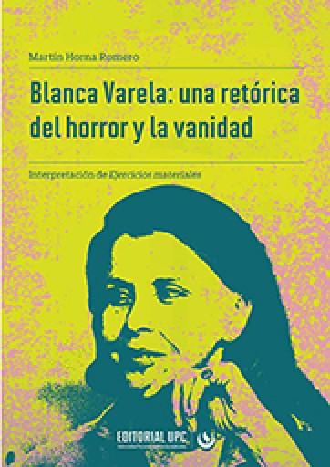 Blanca Varela: una retórica del horror y la vanidad