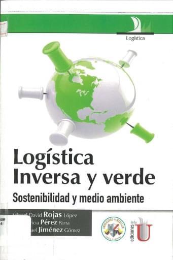 Logística inversa y verde: sostenibilidad y medio ambiente