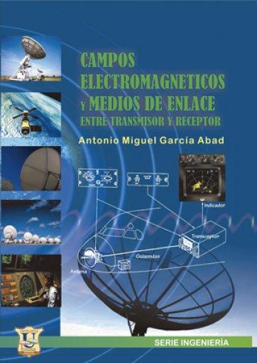 Campos electromagnéticos y medios de enlace - García Abad