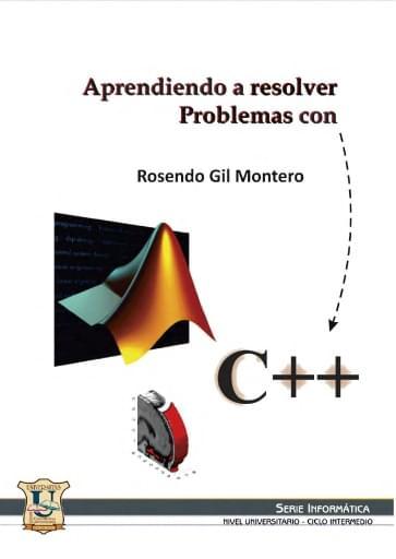 Aprendiendo a resolver problemas con C++ 2020-Gil Montero